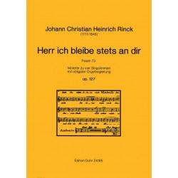 Rinck, Johann Christian Heinrich: Herr ich bleibe stets and dir op.127 : für 4 Singstimmen (SATB) und Orgel ad lib. Partitur