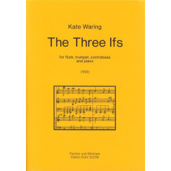 Waring, Kate: The three Ifs : for flute, trumpet, contrabass and piano score and parts