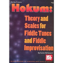 Grizzard, Leon: Hokum: Theory and Scales for violin Fiddle tunes and Fiddle Improvisation