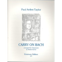 Taylor, Paul Arden: Carry On Bach : for 3 bassoons score+parts