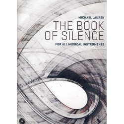 Lauren, Michael: The Book of Silence (+2 MP3-CD's) : for all musical instruments