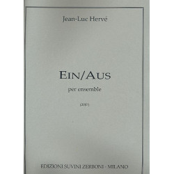 Hervé, Jean-Luc: Ein / Aus : per ensemble (2fl, 2 klar, hrn, vl, va, vc, kb, e-piano) Partitur (2007)