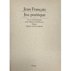 Francaix, Jean: Jeu poétique en 6 mouvements : für Harfe und Orchester Harfe solo