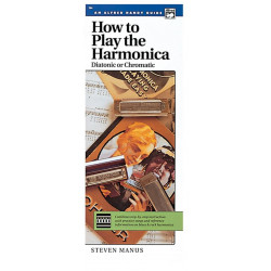 Manus, Steven: How to play the Harmonica (diatonic or chromatic)