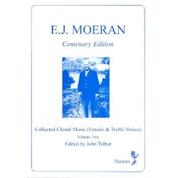 Moeran, Ernest John: Collected Choral Music Vol.2 : for female chorus and piano Talbot, John, Ed