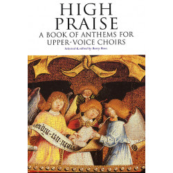 High Praise : A Book of Anthems for Female Chorus and Piano Rose, Barry, Ed