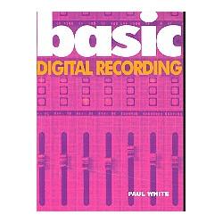 White, Paul: Basic Digital Recording