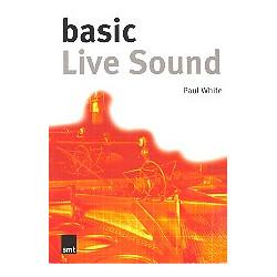 White, Paul: Basic Live Sound