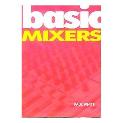 White, Paul: Basic Mixers