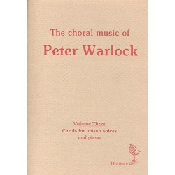 Warlock, Peter ( Heseltine, Philip): The Choral Music of Peter Warlock Vol.3 : Carols for unison voices and piano, score
