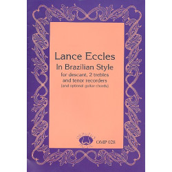 Eccles, Lance: In Brazilian Style for descant, 2 trebles and tenor recorders (opt. guitar chords), score and parts