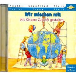 Wir mischen mit Mit Kindern Zukunft gestalten CD Album
