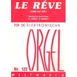Le rêve - Liebe auf Zeit : für E-Orgel