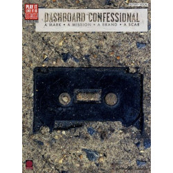 Dashboard confessional : a mark - a mission - a brand - a scar songbook vocal/guitar/tab