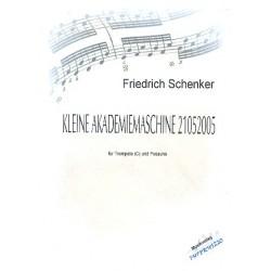 Schenker, Friedrich: Kleine Akademiemaschine 21052005 : für Trompete in C und Posaune