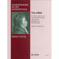 Pleyel, Ignaz Joseph: Trio op.8,6 e-moll : für Violine Gittare und Violoncello (Kontrabass) Partitur und Stimmen
