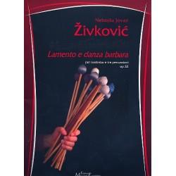 Zivkovic, Nebojsa Jovan: Lamento e danza barbara op.32 : für Marimbaphon und 3 Percussionisten Partitur und Stimmen
