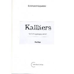 Kopetzki, Eckhard: Kalläers : für 4 Percussionisten Partitur und Stimmen
