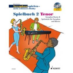Saxophon spielen mein schönstes Hobby Spielbuch Band 2 (+CD) : für 1-2 Tenorsaxophone und Klavier