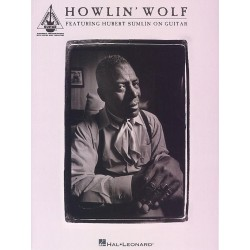 Chester Burnett named Howlin' Wolf: Howlin' Wolf featuring Hubert Sumlin : songbook vocal/guitar/tab recorded versions