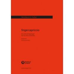 Huber, Nicolaus A.,: Fingercapriccio : für 2 Schlagzeuger Spielpartitur