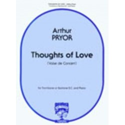 Pryor, Arthur: Thoughts of love : valse de concert for trombone or baritone b.c. and piano