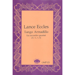 Eccles, Lance: Tango Armadillo : for recorder quartet, score and parts