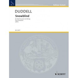Duddell, Joe: Snowblind for percussion and strings for percussion and piano