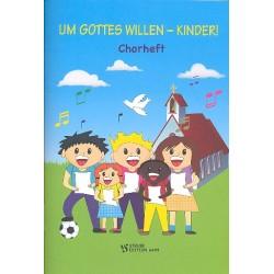 Um Gottes Willen - Kinder : für Kinderchor und Klavier Partitur