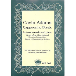 Adams, Cavin: Capuccino break : for tenor recorder and piano