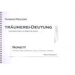 Pehlken, Thomas: Eine Träumerei-Deutung : für Fl, Ob, Klar, 2 Vl, 2 Va, Vc und Kb Partitur