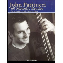 Patitucci, John: 60 melodic etudes : for acoustic and electric bass