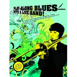 Playalong Blues with a Live Band (+CD) : for trombone