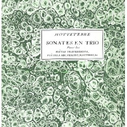 Hotteterre, Jacques Martin Le Romain: Sonates en trio op.3 vol.1 : pour flutes traversieres et bc, 3parties (Faksimile Paris