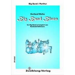 Weihe, Gerhard: Big Band Blues: für Big Band Partitur und Stimmen