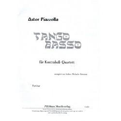 Piazzolla, Astor: Tango Basso : für 4 Kontrabässe Partitur und Stimmen
