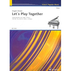 Moser, Jürgen: Let's play together : für Violine und Klavier