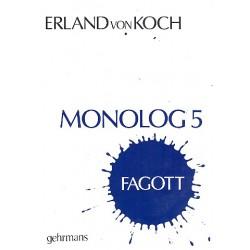 Koch, Erland von: Monolog 5 : für Fagott