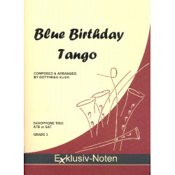 Klier, Gottfried: Blue Birthday Tango : for 3 saxophones (ATBar/SAT) score and parts