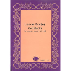 Eccles, Lance: Goldilocks : for recorder quartet (AABB) score+parts