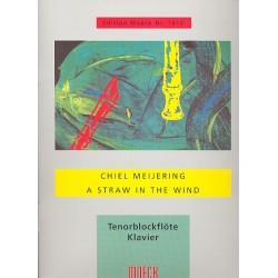 Meijering, Chiel: A Straw in the Wind : f├╝r Tenorblockfl├Âte und Klavier (2007)