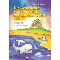 Schoener, Detlef: Die Geschichte von Jona und der Stadt Ninive : für Sprecher, Kinderchor und Instrumente, Partitur