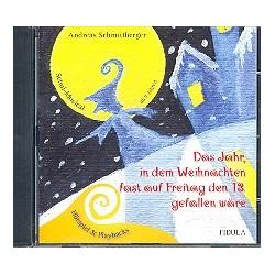 Schmittberger, Andreas: Das Jahr in dem Weihnachten fast ...: CD (Hörspiel und Playbacks)