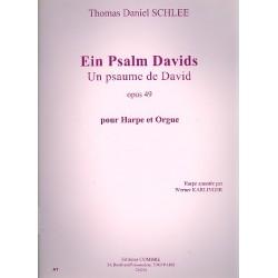 Schlee, Thomas Daniel: Ein Psalm Davids op.49 : pour harpe et orgue Un psaume de David