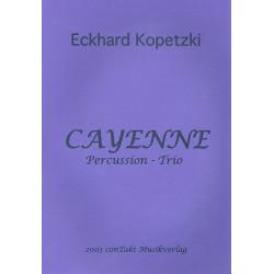Kopetzki, Eckhard: Cayenne : für Percussion-Trio (Pauken, Percussion, Drum Set) Partitur und Stimmen