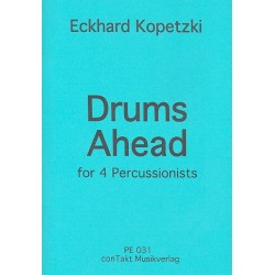 Kopetzki, Eckhard: Drums Ahead : for 4 percussionists score and parts