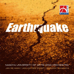 Haan, Jan de: Earthquake : CD 7 Stücke für Blasorchester Nagoya University of Arts Wind Orchestra