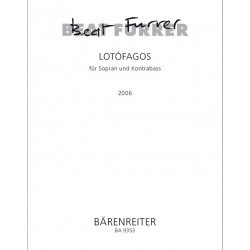 Furrer, Beat: Lotófagos : für Sopran und Kontrabass 2 Partituren