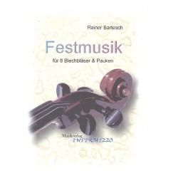 Bartesch, Rainer: Festmusik : f├╝r 2 Trompeten, 2 Fl├╝gelh├Ârner, 2 H├Ârner, Euphonium (Posaune), Tuba und Pauken, Partitur und