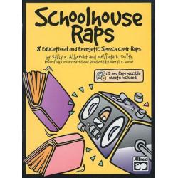 Albrecht, Sally K.: Schoolhouse Raps (+CD) : 8 educational and energetic speech choir raps